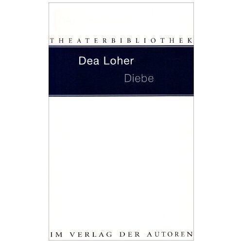 Dea Loher - Diebe - Preis vom 01.03.2021 06:00:22 h
