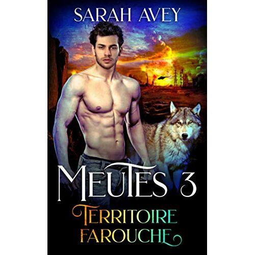Sarah Avey - Territoire farouche - Preis vom 13.05.2021 04:51:36 h
