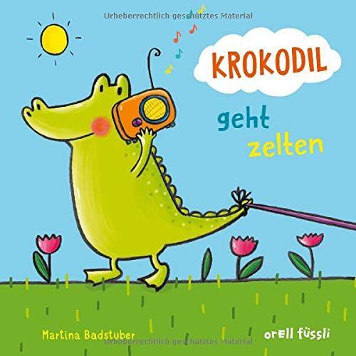 Martina Badstuber - Krokodil geht zelten - Preis vom 06.09.2020 04:54:28 h