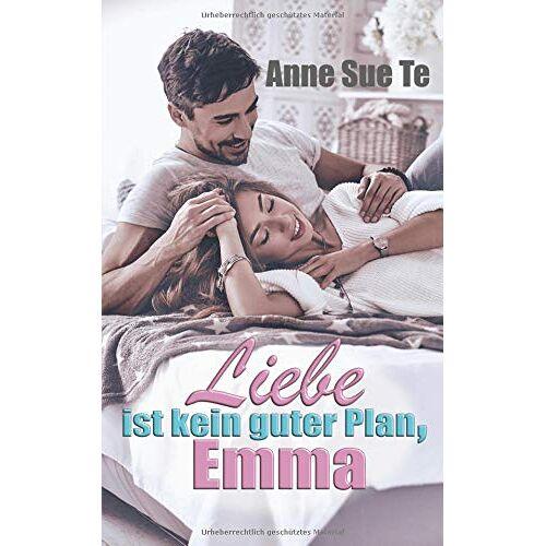 Te, Anne Sue - Liebe ist kein guter Plan, Emma - Preis vom 14.04.2021 04:53:30 h