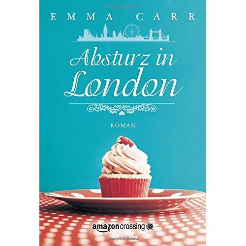 Emma Carr - Absturz in London - Preis vom 07.05.2021 04:52:30 h