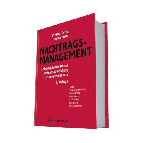 Falk Würfele - Nachtragsmanagement: Leistungsbeschreibung - Leistungsabweichungen - Bauzeitverzögerungen - Preis vom 18.04.2021 04:52:10 h