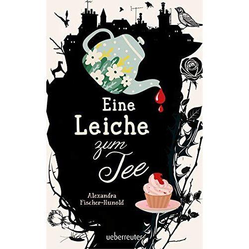Alexandra Fischer-Hunold - Eine Leiche zum Tee - Preis vom 14.04.2021 04:53:30 h