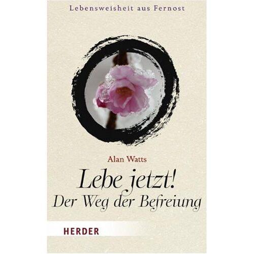 Alan Watts - Lebe jetzt! Der Weg der Befreiung (HERDER spektrum) - Preis vom 22.04.2021 04:50:21 h