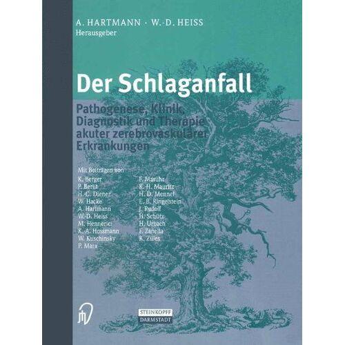 A. Hartmann - Der Schlaganfall. Pathogenese, Klinik, Diagnostik und Therapie akuter zerebrovaskulärer Erkrankungen - Preis vom 15.05.2021 04:43:31 h