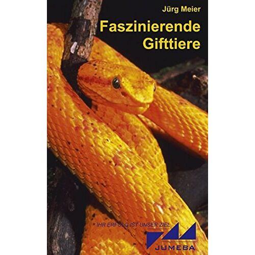 Jürg Meier - Faszinierende Gifttiere - Preis vom 18.04.2021 04:52:10 h