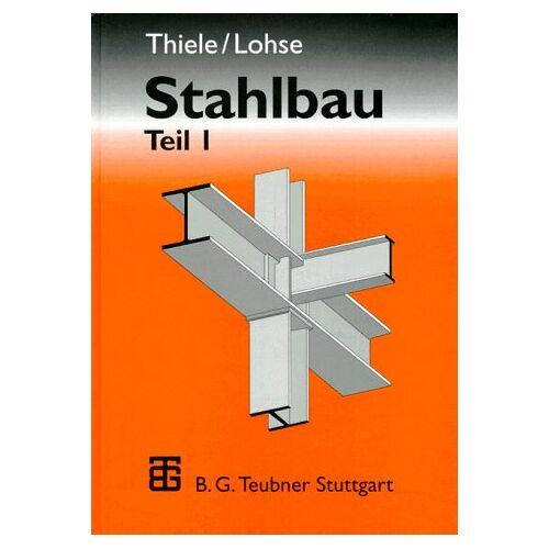 Albrecht Thiele - Stahlbau, Tl.1 - Preis vom 13.01.2021 05:57:33 h