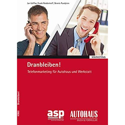 Jan Löffler - Dranbleiben! - Telefonmarketing für Autohaus und Werkstatt - Preis vom 18.04.2021 04:52:10 h