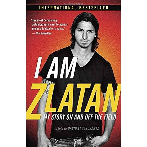 Zlatan Ibrahimovic - I Am Zlatan: My Story On and Off the Field - Preis vom 03.09.2020 04:54:11 h