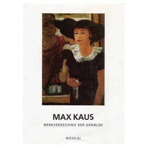 Schmitt-Wischmann, Ursula; Kaus, Max [Ill.] - Max Kaus. Werkverzeichnis - Preis vom 31.03.2020 04:56:10 h