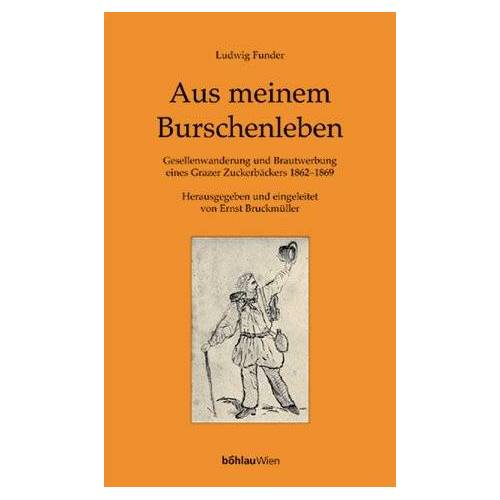Ernst Bruckmüller - Aus meinem Burschenleben - Preis vom 05.09.2020 04:49:05 h