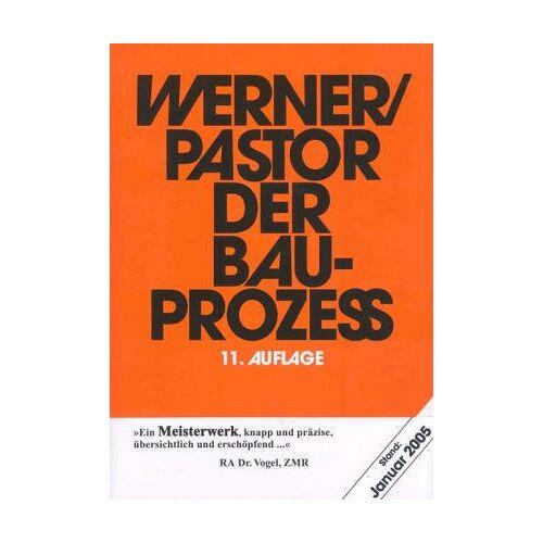 Ulrich Werner - Der Bauprozeß. Prozessuale und materielle Probleme des zivilen Bauprozesses - Preis vom 21.10.2020 04:49:09 h