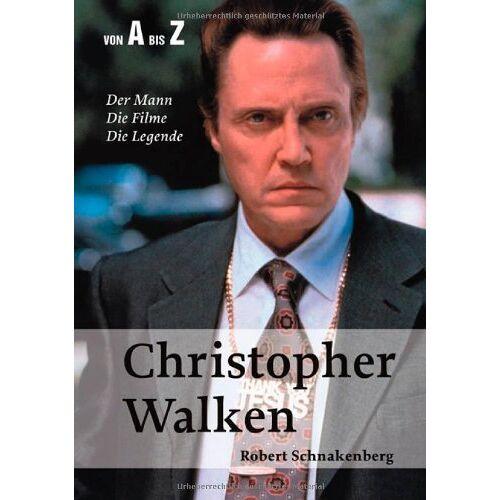 Robert Schnakenberg - Christopher Walken von A bis Z: Der Mann, die Filme, die Legende - Preis vom 31.03.2020 04:56:10 h