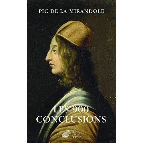 Pic de la Mirandole - Les 900 Conclusions: Precede de la Condamnation de PIC de la Mirandole (Miroir des humanistes, Band 17) - Preis vom 21.10.2020 04:49:09 h