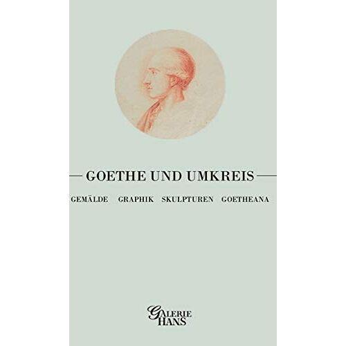 Galerie Hans - Goethe und Umkreis: Gemälde / Graphik / Skulpturen / Goetheana - Preis vom 09.04.2021 04:50:04 h