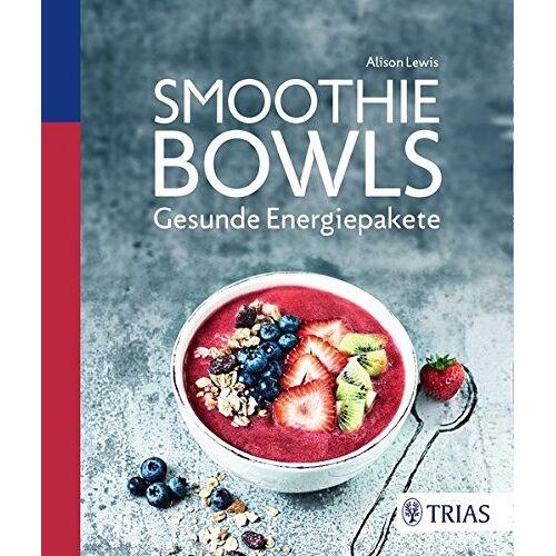 Alison Lewis - Smoothie Bowls: Gesunde Energiepakete - Preis vom 17.02.2020 06:01:42 h