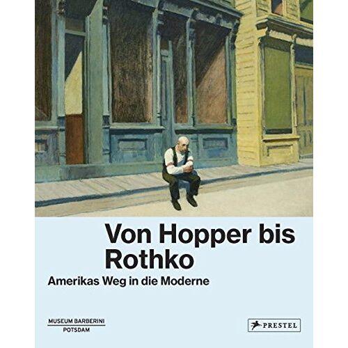 Ortrud Westheider - Von Hopper bis Rothko: Amerikas Weg in die Moderne - Preis vom 06.09.2020 04:54:28 h