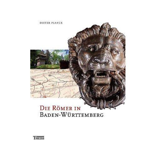 Dieter Planck - Die Römer in Baden-Württemberg: Römerstätten und Museen von Aalen bis Zwiefalten - Preis vom 07.03.2021 06:00:26 h