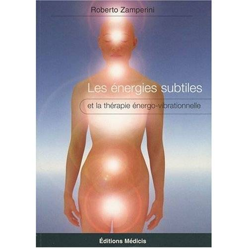 Roberto Zamperini - Les énergies subtiles : Et la thérapie énergo-vibrationnelle - Preis vom 28.10.2020 05:53:24 h