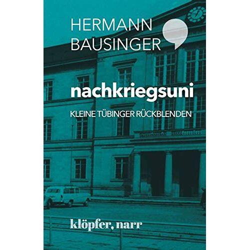 Hermann Bausinger - nachkriegsuni: Kleine Tübinger Rückblenden - Preis vom 15.04.2021 04:51:42 h