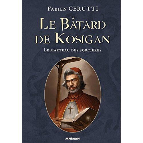 Fabien Cerutti - Le bâtard de Kosigan, Tome 3 : Le marteau des sorcières - Preis vom 15.04.2021 04:51:42 h