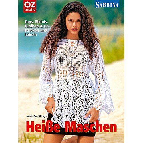 Janne Graf - Sabrina. Heiße Maschen: Tops, Bikinis, Tuniken & Co. stricken und häkeln - Preis vom 08.05.2021 04:52:27 h