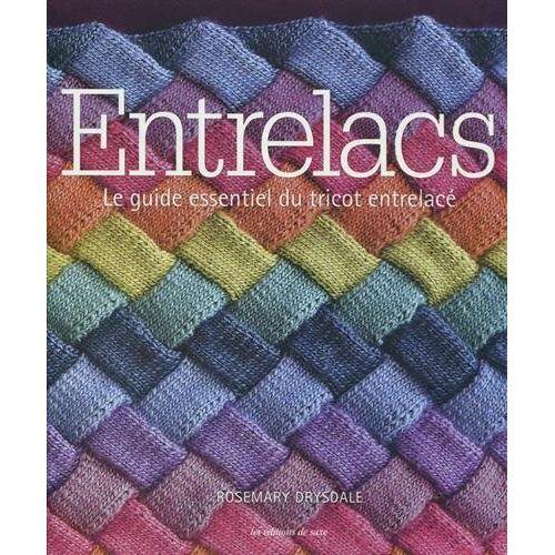 Rosemary Drysdale - Entrelacs : Le guide essentiel du tricot entrelacé - Preis vom 02.12.2020 06:00:01 h