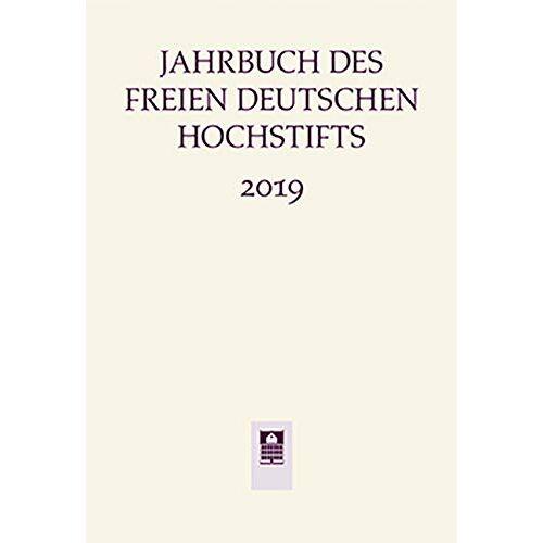 Anne Bohnenkamp - Jahrbuch des Freien Deutschen Hochstifts 2019 - Preis vom 28.02.2021 06:03:40 h