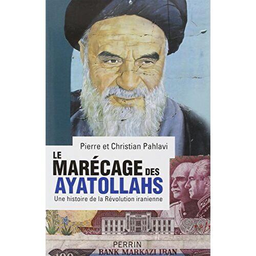 Christian Pahlavi - Le marécage des ayatollahs : Une histoire de la Révolution iranienne - Preis vom 12.05.2021 04:50:50 h