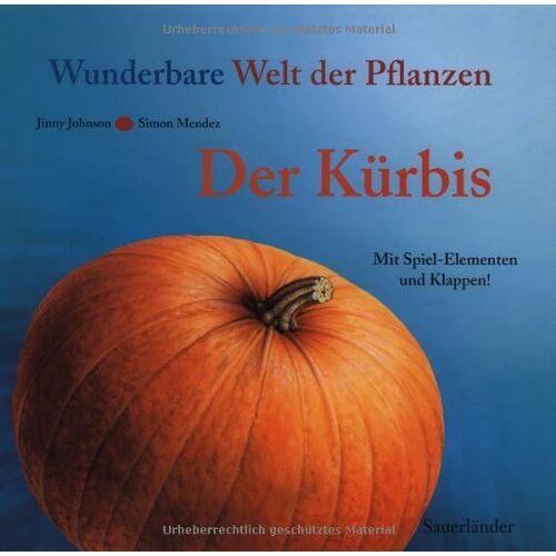 Jinny Johnson - Der Kürbis: Wunderbare Welt der Pflanzen - Preis vom 16.01.2021 06:04:45 h