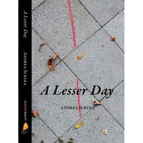 Andrea Scrima - A Lesser Day - Preis vom 14.04.2021 04:53:30 h