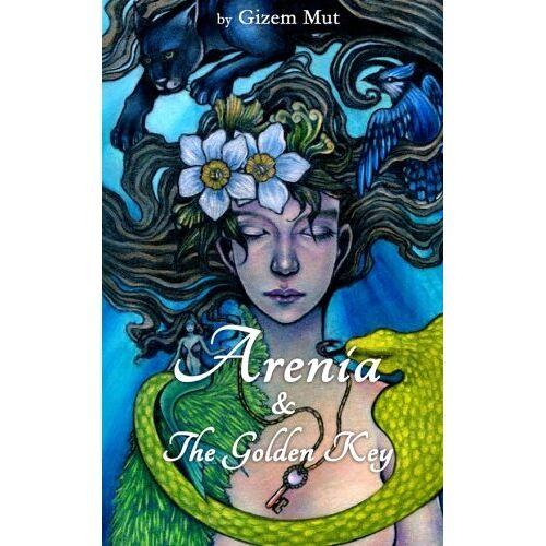 Gizem Mut - Arenia: & The Golden Key - Preis vom 05.09.2020 04:49:05 h