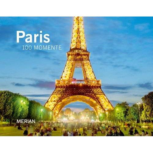 Andreas Hallaschka - Paris: MERIAN Bildband - 100 Momente (MERIAN Bildbände) - Preis vom 31.03.2020 04:56:10 h