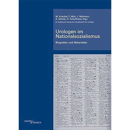 Matthis Krischel - Urologen im Nationalsozialismus / Urologen im Nationalsozialismus: Biografien und Materialien - Preis vom 25.02.2021 06:08:03 h