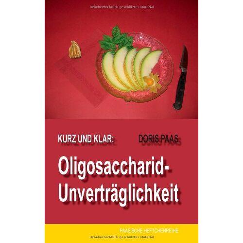 Doris Paas - Kurz und klar: Oligosaccharid-Unverträglichkeit - Preis vom 08.05.2021 04:52:27 h