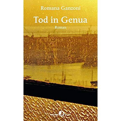 Romana Ganzoni - Tod in Genua: Roman (Edition Blau) - Preis vom 16.01.2021 06:04:45 h