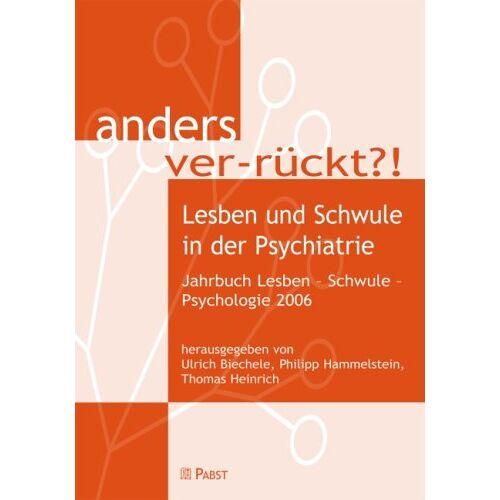 Ulrich Biechele - anders ver-rückt?!. Lesben und Schwule in der Psychiatrie Jahrbuch Lesben - Schwule - Psychologie 2006 - Preis vom 12.05.2021 04:50:50 h