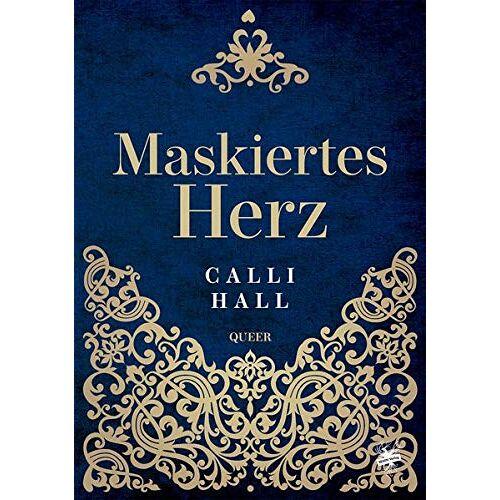 Calli Hall - Maskiertes Herz - Preis vom 05.09.2020 04:49:05 h