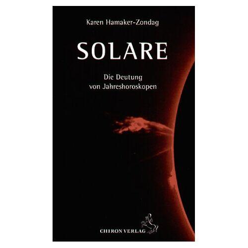 Hamaker-Zondag, Karen M. - Solare: Die Deutung von Jahreshoroskopen - Preis vom 16.04.2021 04:54:32 h