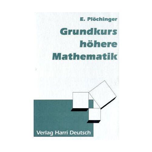 Ernst Plöchinger - Grundkurs höhere Mathematik - Preis vom 18.10.2020 04:52:00 h