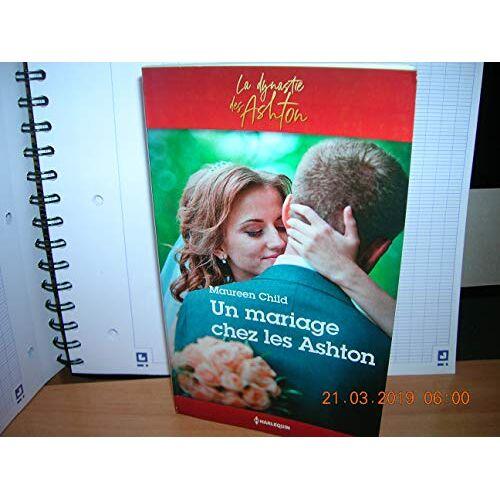 - LA DYNASTIE DES ASHTON TOME 3 : UN MARIAGE CHEZ LES ASHTON - Preis vom 13.05.2021 04:51:36 h