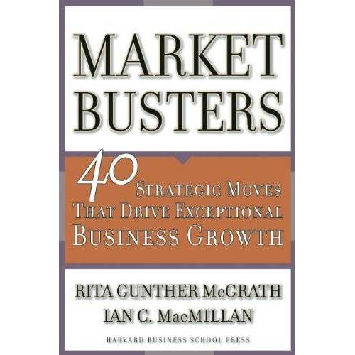 McGrath, Rita Gunther - Marketbusters: 40 Strategic Moves That Drive Exceptional Business Growth - Preis vom 05.03.2021 05:56:49 h