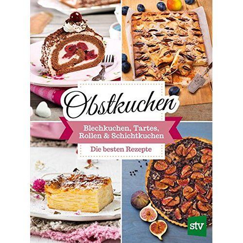Stocker Verlag - Obstkuchen: Blechkuchen, Tartes, Rollen & Schichtkuchen, Die besten Rezepte - Preis vom 16.04.2021 04:54:32 h