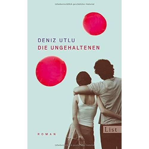 Deniz Utlu - Die Ungehaltenen: Roman - Preis vom 17.04.2021 04:51:59 h
