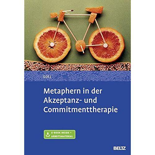Norbert Lotz - Metaphern in der Akzeptanz- und Commitmenttherapie: Mit E-Book inside und Arbeitsmaterial - Preis vom 14.05.2021 04:51:20 h