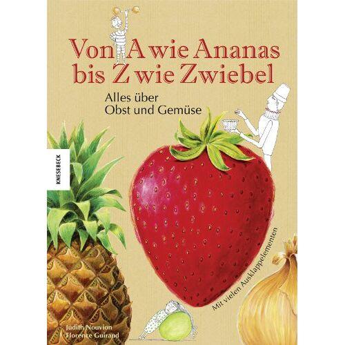 Judith Nouvion - Von A wie Ananas bis Z wie Zwiebel: Alles über Obst und Gemüse - Preis vom 18.10.2020 04:52:00 h
