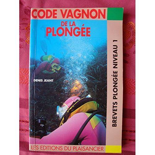Jeant d - Code vagnon de la plongée brevets plongée n (.) - Preis vom 05.09.2020 04:49:05 h
