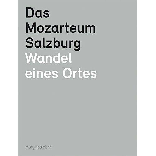 Robert Rechenauer - Das Mozarteum Salzburg: Wandel eines Ortes - Preis vom 18.10.2020 04:52:00 h