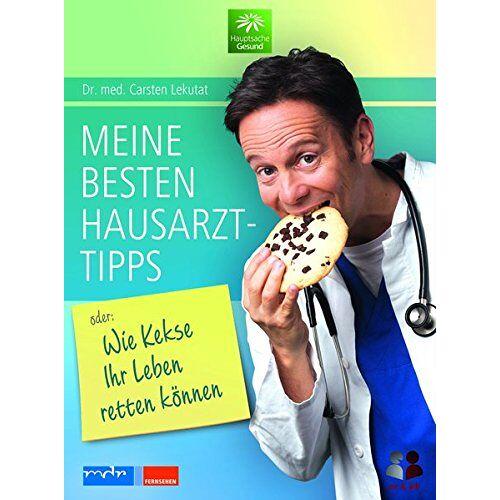 Carsten Lekutat - Meine besten Hausarzttipps oder: Wie Kekse Ihr Leben retten können - Preis vom 16.04.2021 04:54:32 h