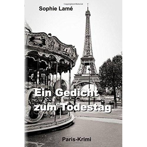 Sophie Lamé - Ein Gedicht zum Todestag: Paris-Krimi - Preis vom 12.04.2021 04:50:28 h